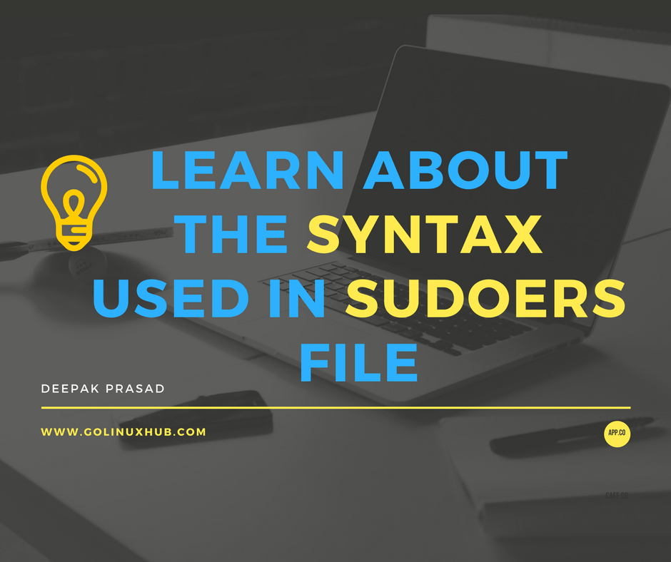 Understanding syntax, arguments, aliases used in sudoers file with examples (visudo)