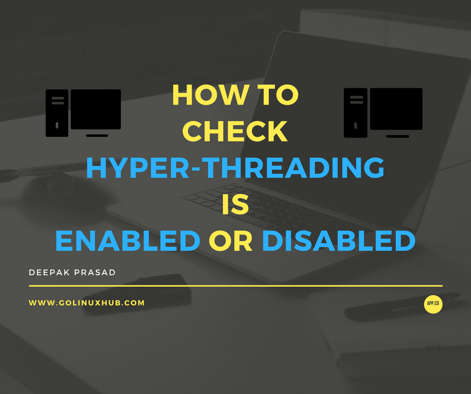 How to check if Hyper Threading (HT) is enabled or disabled on my Linux server