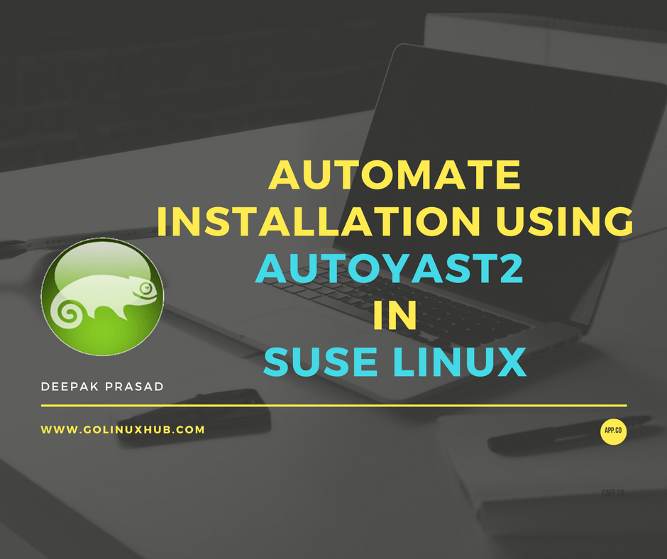 Step by Step Guide to create  autoyast xml file for SuSE Linux (SLES) with examples
