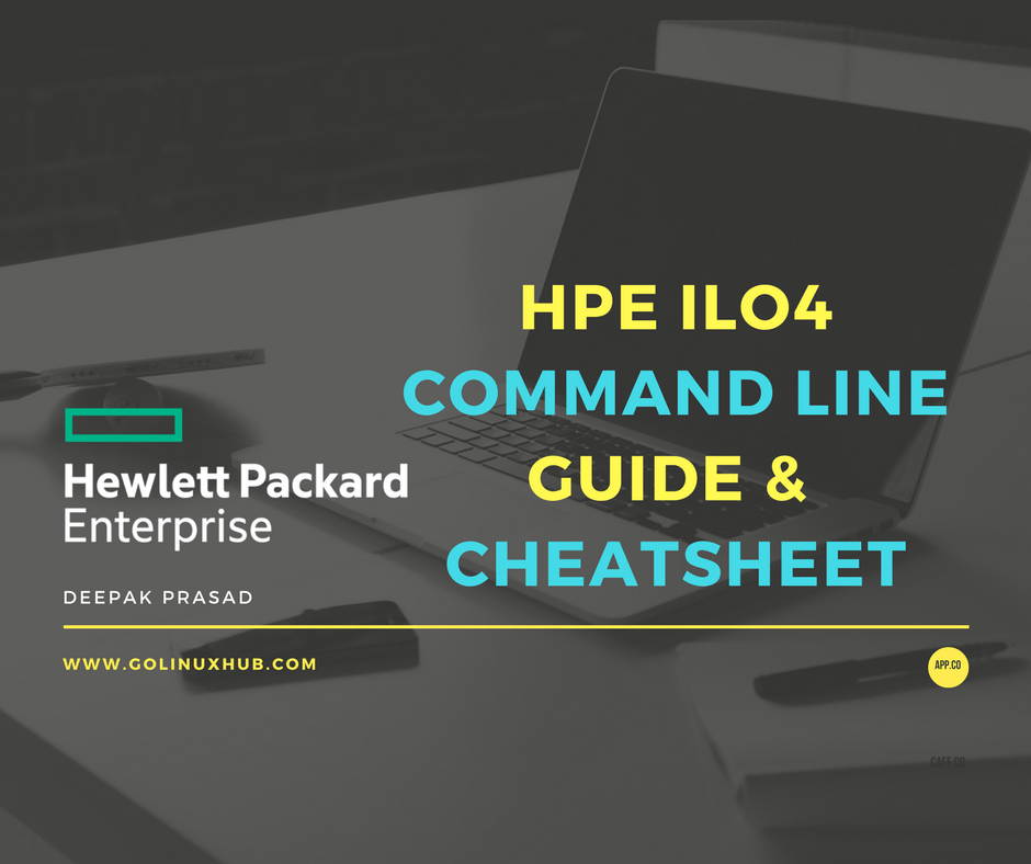 HP iLO4 command line interface (CLI) guide and cheatsheet with examples