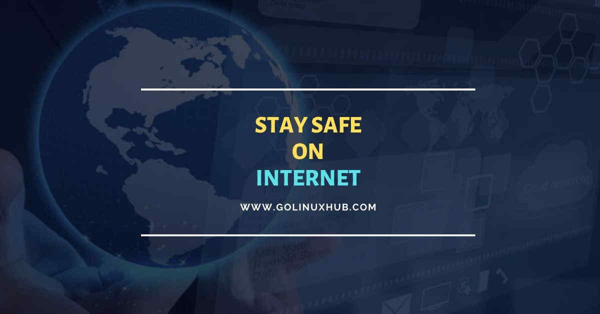 Tips To Stay Safe On The Internet And Prevent Hacking